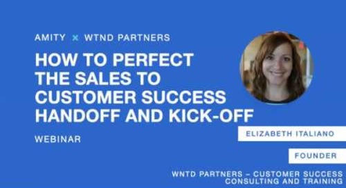 How to Perfect the Sales to Customer Success Handoff and Kick off Call