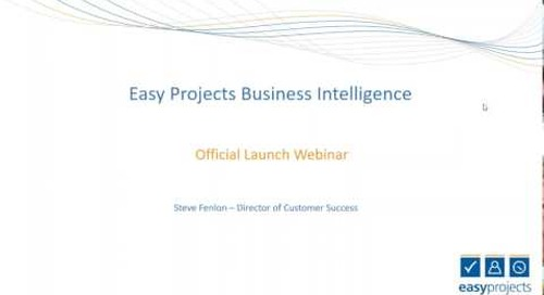 Easy Projects Business Intelligence   Official Launch Webinar