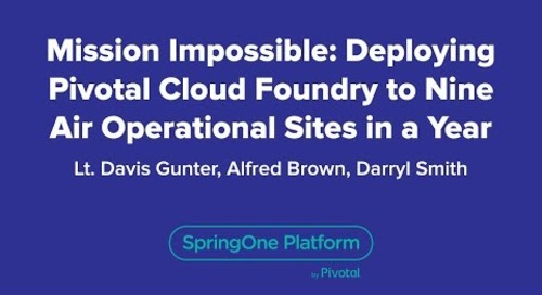 Mission Impossible: Deploying Pivotal Cloud Foundry to Nine Air Operational Sites in a Year