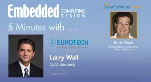 Five Minutes With… Larry Wall, CEO, Eurotech