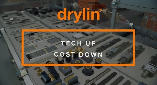 drylin® - Tech Up Cost Down!