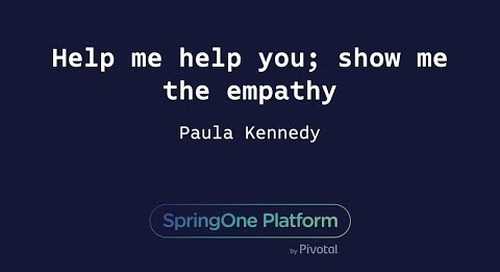 Help me help you; show me the empathy - Paula Kennedy, Pivotal