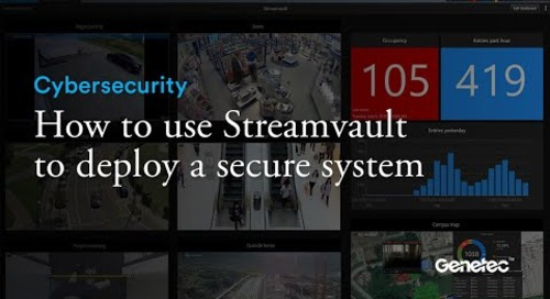 How to use Genetec Streamvault to deploy a secure system