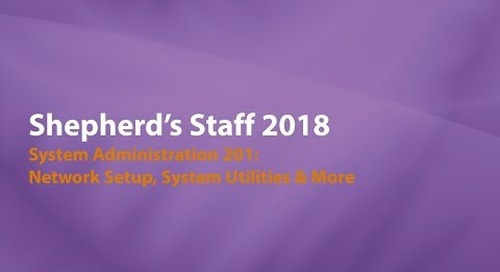Shepherd's Staff   System Administrator 201  Network Setup, System Utilities & More 1