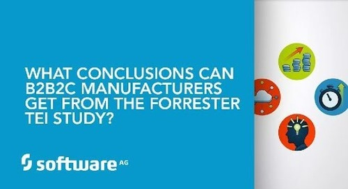 What conclusions can B2B2C Manufacturers get from the Forrester TEI Study?