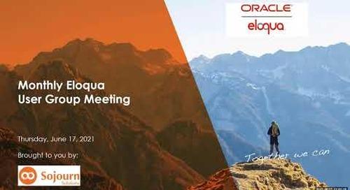 Oracle Eloqua User Group (Virtual) - June 2021