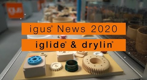 Top 12 dry-tech® new products 2020 - iglide® & drylin®