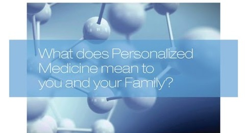 What does personalized medicine mean to you and your family?