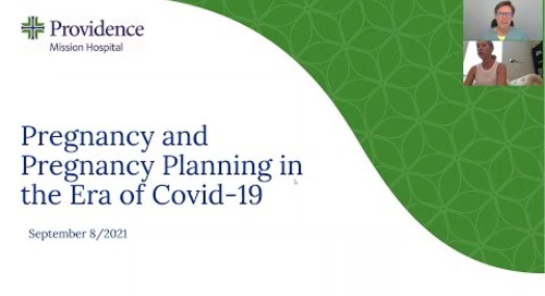 Pregnancy & Pregnancy Planning in the Era of COVID-19