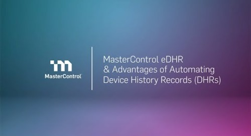 Demo: MasterControl Electronic Device History Record Management Software