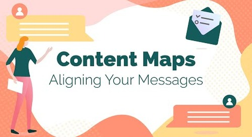 Content Maps: Aligning Your Messages [Webinar Recording]