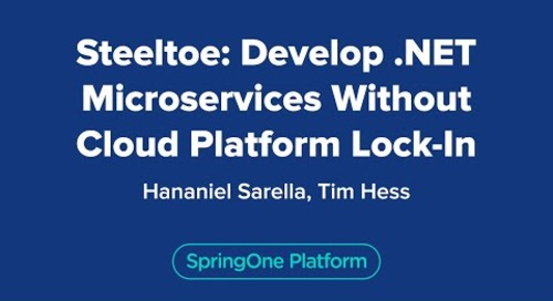 Steeltoe: Develop .NET Microservices Without Cloud Platform Lock-In