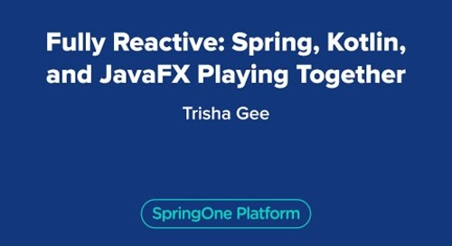 Fully Reactive: Spring, Kotlin, and JavaFX Playing Together