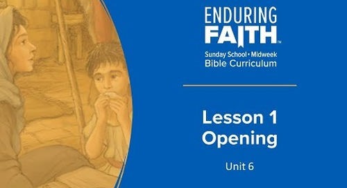 Lesson 1 Opening | Enduring Faith Bible Curriculum - Unit 6