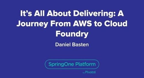It's All About Delivering: A Journey From AWS to Cloud Foundry