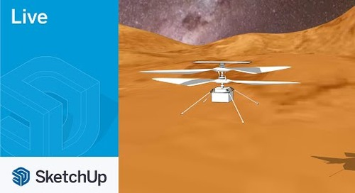 Modeling the Mars Helicopter Live in SketchUp