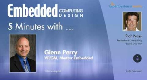 Five Minutes With…Glenn Perry, VP/GM, Mentor Embedded