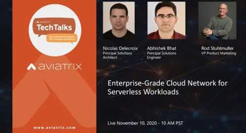 TechTalk   Did someone say Serverless? Enterprise-class cloud networking for Lambda functions.