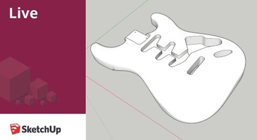 Live Modeling a Guitar in SketchUp