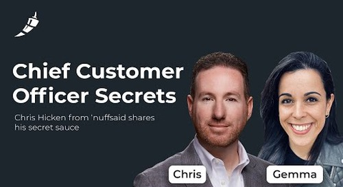 How Customer Success Can Be a Partner Across an Organization with Chris Hicken from 'nuffsaid