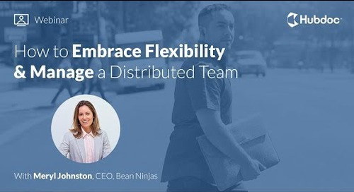 How to Embrace Flexibility & Manage a Distributed Team