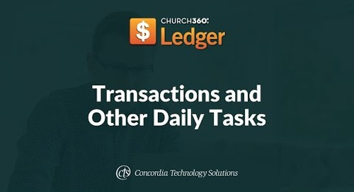 Church360° Ledger Training Webinars—Session 2: Transactions and Other Daily Tasks