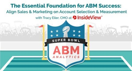 ABM Analytics Super Bowl 3: Align Sales & Marketing on Account Selection & Measurement