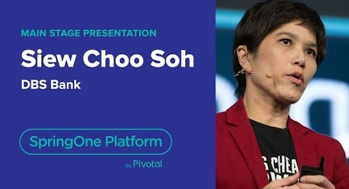 Siew Choo Soh, DBS—Digital Transformation in the Banking Industry, SpringOne Platform 2018