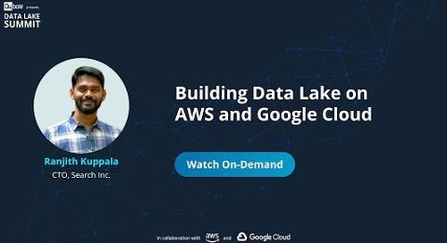 Building Data Lake on AWS and GCP - Ranjith Kuppala, CTO, Searce Inc.