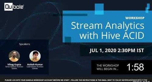 Virtual Workshop: Streaming Analytics with Hive ACID