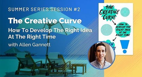 Summer Series Session 2: The Creative Curve with Allen Gannett  |  Replay