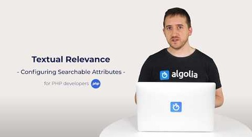 Algolia Build 101 - Configuring Textual Relevance for PHP developers