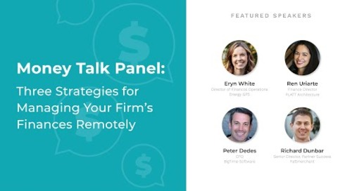 Money Talk Panel: Three Strategies for Managing Your Firm's Finances Remotely