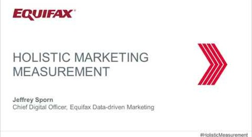 Audio of Equifax Insights from the Holistic Marketing Measurement Webinar
