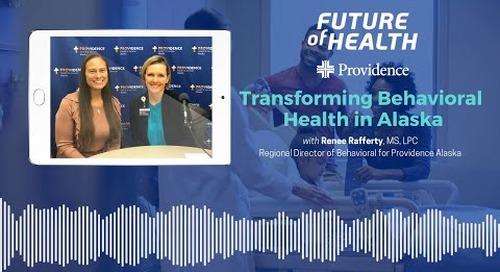 Future of Health:  Transforming Behavioral Health in Alaska