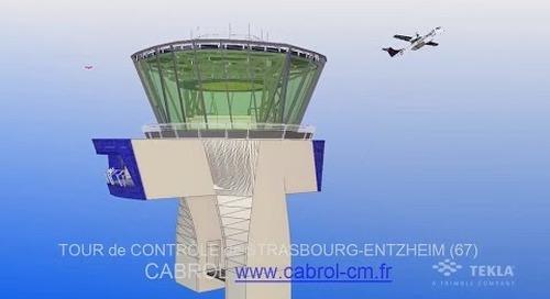 Tekla France BIM 2014 - CABROL : Tour de Contrôle Stasbourg Entzheim