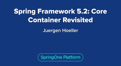 Spring Framework 5.2: Core Container Revisited