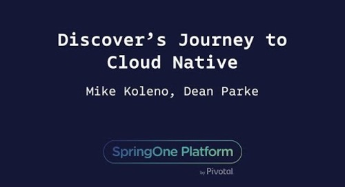 Discover's Journey to Cloud Native — Dean Parke (Discover) Mike Koleno (Solstice)