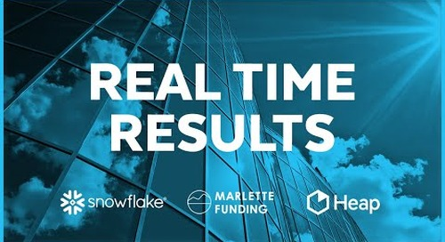 Marlette Funding LLC - Real Time Results with Snowflake and Heap