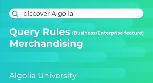Discover Algolia #7 - Query Rules, Merchandizing