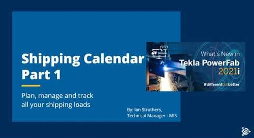 Plan and organize your shipments better with new Shipping Calendar in TeklaPowerFab 2021i - Part 1