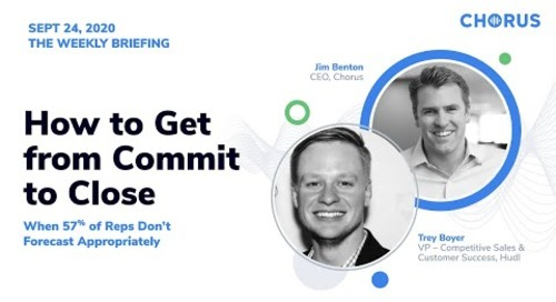 The Weekly Briefing  - How to Get from Commit to Close