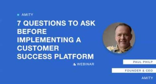 7 Questions to Ask Before Implementing a Customer Success Platform