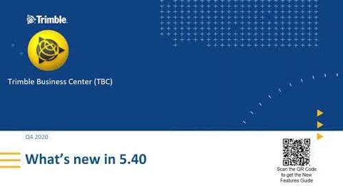 Trimble Business Center Version 5.40 Features - Trimble Construction Software