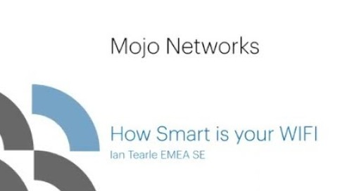 Mojo Networks - How Smart is Your WiFi