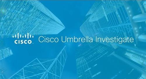 Cisco Umbrella Investigate Overview