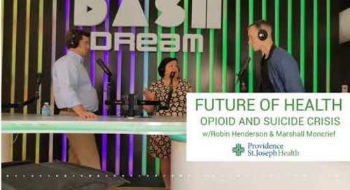Future of Health, episode 2: The Opioid and Suicide Crisis in America