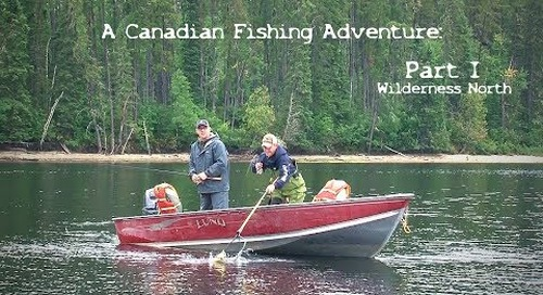 A Canadian Fishing Adventure: Wilderness North - Part I