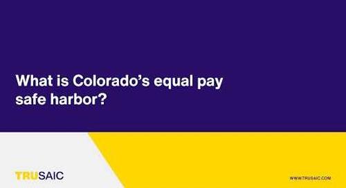 What is Colorado's equal pay safe harbor? - Trusaic Webinar
