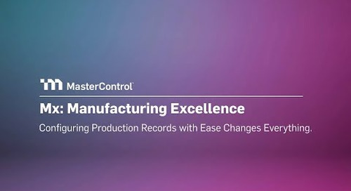 MasterControl Manufacturing Excellence: Configuring Production Records With Ease